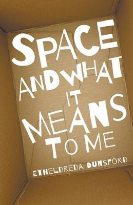 Space and What it Means to Me (Paperback)