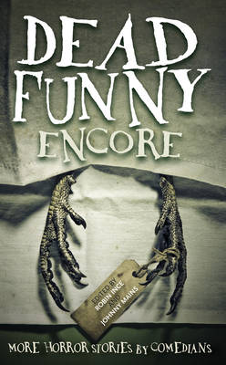 Dead Funny: Encore: More Horror Stories by Comedians (Paperback)