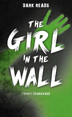 The Girl in the Wall - Dark Reads (Paperback)