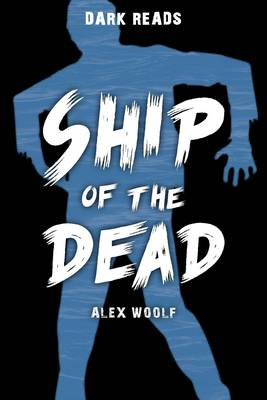 Ship of the Dead - Dark Reads (Paperback)