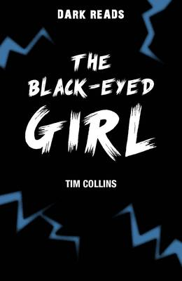 The Black-Eyed Girl - Dark Reads (Paperback)