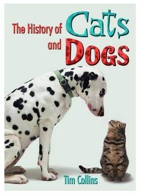 The History of Cats and Dogs - Wow! Facts (W) (Paperback)