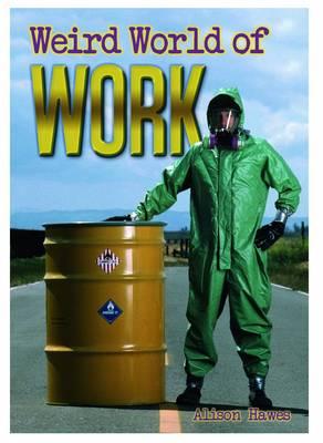 Weird World of Work - Wow! Facts (W) (Paperback)