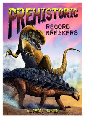 Prehistoric Record Breakers - Wow! Facts (L) (Paperback)
