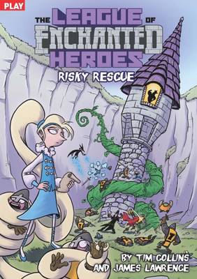Risky Rescue (the League of Enchanted Heroes) Play - The League of Enchanted Heroes (Paperback)