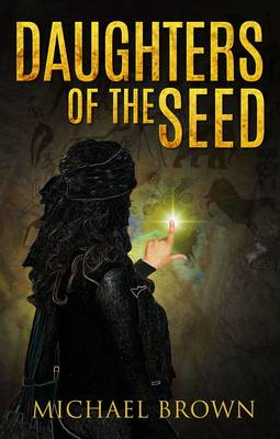 Daughters of the Seed (Paperback)