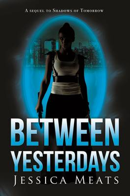 Between Yesterdays (Paperback)
