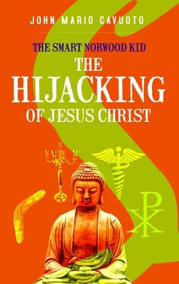 The Smart Norwood Kid: The Hijacking of Christianity (Paperback)