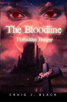 Forbidden Hunger - The Bloodline 1 (Paperback)