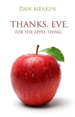 Thanks, Eve, For The Apple Thing (Paperback)