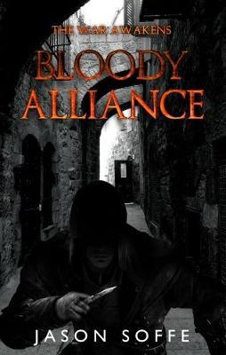 The War Awakens:: Bloody Alliance (Paperback)