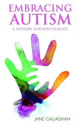 Embracing Autism: A Mother and Son's Journey (Paperback)