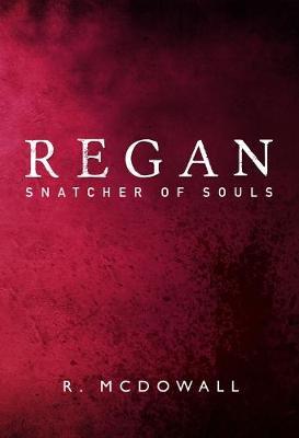 Regan: Snatcher of Souls (Paperback)