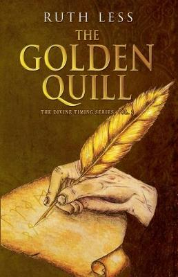 The Golden Quill - The Divine Timing Series 2 (Paperback)
