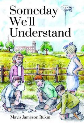Someday We'll Understand (Paperback)