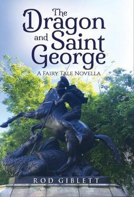 The Dragon and Saint George: A Fairy Tale Novella (Paperback)