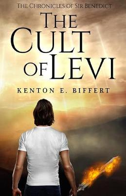 The Chronicles of Sir Benedict:: The Cult of Levi (Paperback)