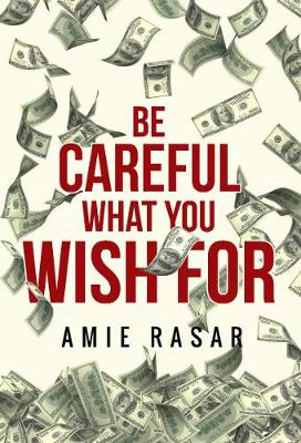 Be Careful What You Wish For (Paperback)