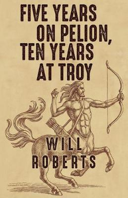 Five Years on Pelion, Ten Years at Troy (Paperback)