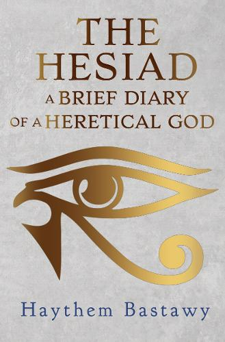 The Hesiad: A Brief Diary of a Heretical God (Paperback)