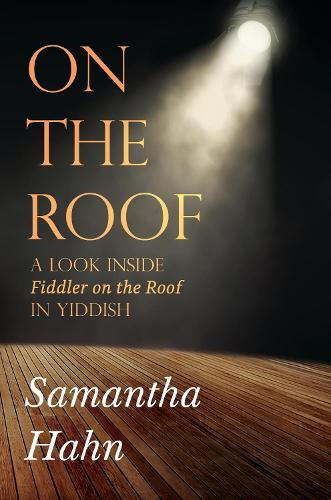 On The Roof: A look inside Fiddler on the Roof in Yiddish (Paperback)