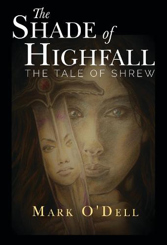 The Shade of Highfall: The tale of Shrew (Paperback)