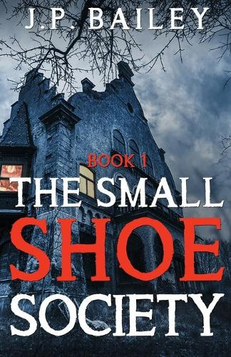 The Small Shoe Society - Book 1 (Paperback)