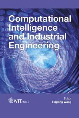 Computational Intelligence and Industrial Engineering - WIT Transactions on Engineering Sciences 99 (Hardback)