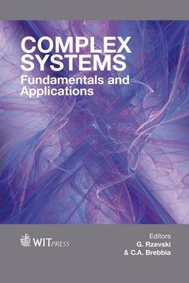 Complex Systems: Fundamentals & Applications - WIT Transactions on State-of-the-Art in Science and Engineering 90 (Hardback)