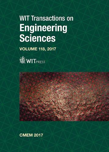 Computational Methods and Experimental Measurements XVIII - WIT Transactions on Engineering Sciences 118 (Hardback)