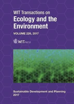 Sustainable Development and Planning IX - WIT Transactions on Ecology and the Environment 226 (Hardback)