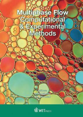 Multiphase Flow: Computational & Experimental Methods (Hardback)