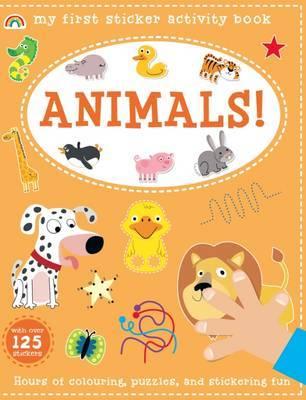 My First Sticker Activity Book - Animals! - My First Sticker Activity Book 1 (Paperback)