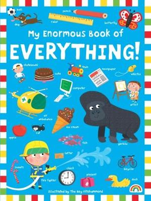 My Enormous Book of Everything - My Enormous Book of... (Hardback)