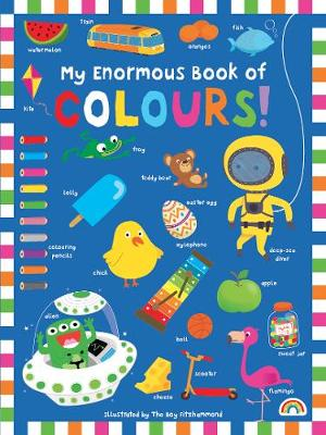 My Enormous Book of Colours - My Enormous Book of... (Hardback)