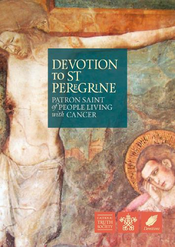 Devotion to Saint Peregrine: Patron Saint of People Living with Cancer (Paperback)