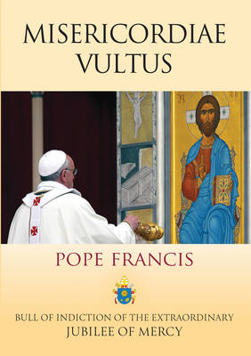 Misericordiae Vultus: Bull of Indiction of the Extraordinary Jubilee of Mercy (Paperback)