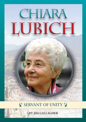 Chiara Lubich: Servant of Unity (Paperback)