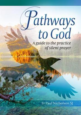 Pathways to God: A guide to the practice of silent prayer (Paperback)