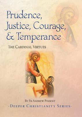 Prudence, Justice, Courage, & Temperance: The Cardinal Virtues (Paperback)