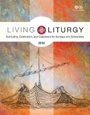 Living Liturgy 2018 UK: Spirituality, Celebration, and Catechesis for Sundays and Solemnities Year B (Paperback)