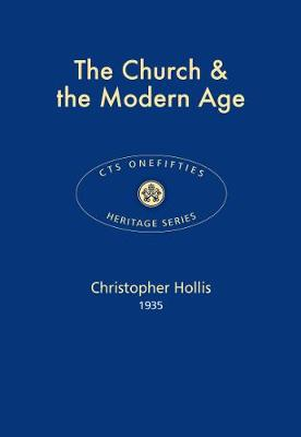 The Church & the Modern Age 2017 - CTS Onefifties 22 (Paperback)