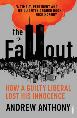 The Fallout: How a guilty liberal lost his innocence (Paperback)
