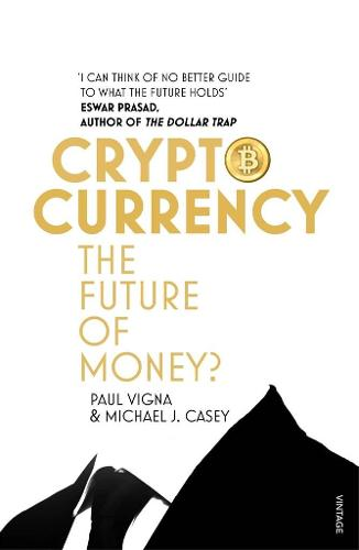 Cryptocurrency: How Bitcoin and Digital Money are Challenging the Global Economic Order (Paperback)