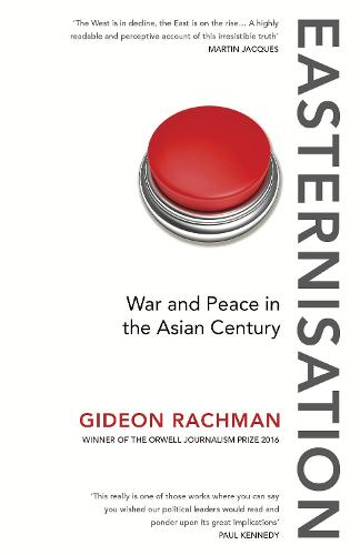 Easternisation: War and Peace in the Asian Century (Paperback)