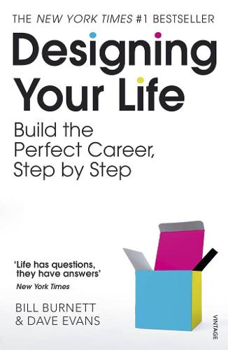 Designing Your Life: Build the Perfect Career, Step by Step (Paperback)