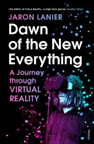 Dawn of the New Everything: A Journey Through Virtual Reality (Paperback)
