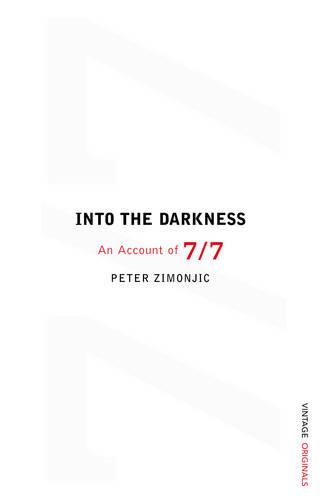 Into the Darkness:: An Account of 7/7 (Paperback)