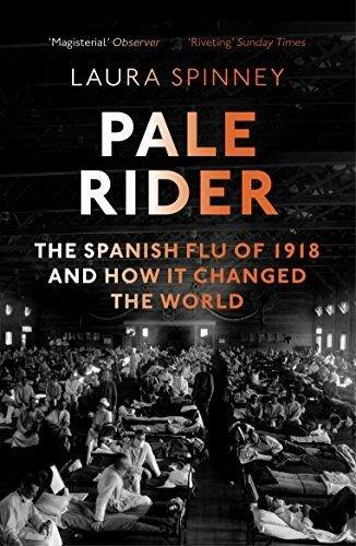 Pale Rider: The Spanish Flu of 1918 and How it Changed the World (Paperback)