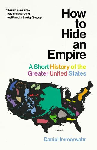 How to Hide an Empire: A Short History of the Greater United States (Paperback)